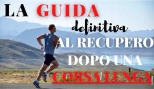 Read more about the article Guida al recupero dopo una corsa lunga