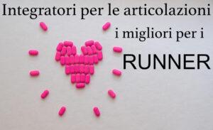 Integratori per articolazioni: i migliori per i runner
