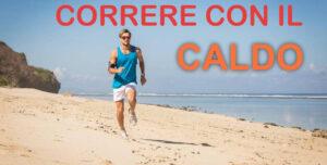 Read more about the article Correre con il caldo